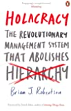 Holacracy: The Revolutionary Management System that Abolishes Hierarchy
