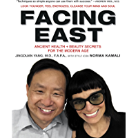 Facing East: Ancient Health and Beauty Secrets for the Modern Age (English Edition)