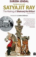 My Adventures with Satyajit Ray: The Making of Shatranj Ke Khilari (.)