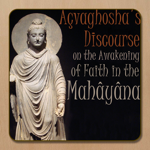 Acvaghosha's Discourse on the Awakening of Faith in the Mahayana
