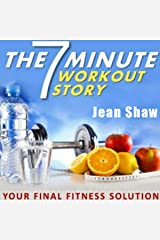 The 7 Minute Workout Story: Your Final Fitness Solution Audible Audiobook