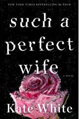 Such a Perfect Wife (Bailey Weggins Mystery) Paperback