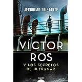 Víctor Ros y los secretos de ultramar (ALGAIDA LITERARIA - ALGAIDA NARRATIVA)