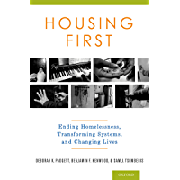 Housing First: Ending Homelessness, Transforming Systems, and Changing Lives (English Edition)