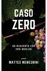 Caso Zero: un racconto con Iris Merlini Formato Kindle