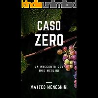 Caso Zero: un racconto con Iris Merlini