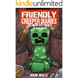 The Friendly Creeper Diaries: The Moon City (Book 6): The Moon Dragon (An Unofficial Minecraft Book for Kids Ages 9 - 12 (Pre