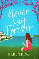 Never Say Forever: A sassy, feel good beach read Kindle Edition