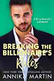 Breaking the Billionaire's Rules: An enemies-to-lovers romantic comedy (English Edition)