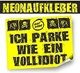 """30 Aufkleber Falschparker""""PARKIDIOT"""" in Neongelb, für den kurzfristigen Außeneinsatz. Rückseitig geschlitzt,im Format 7,4 x 10,5 cm"""