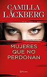 Mujeres que no perdonan (Spanish Edition)