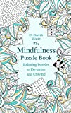 The Mindfulness Puzzle Book: Relaxing Puzzles to De-stress and Unwind (Mindfulness Puzzle Books)