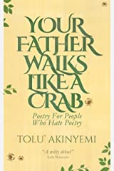 Your Father Walks Like A Crab (Poetry for People Who Hate Poetry) Kindle Edition