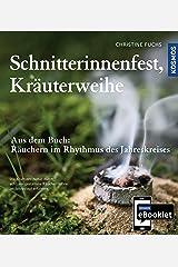 KOSMOS eBooklet: Schnitterinnenfest, Kräuterweihe: Auszug aus dem Hauptwerk: Räuchern im Rhythmus des Jahreskreises Kindle Ausgabe