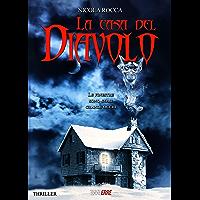 LA CASA DEL DIAVOLO: Romanzo Thriller