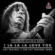 I La La Love You (feat. Pat Travers) (Live At The Hard Rock)