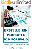 Erstelle ein perfektes P2P Portfolio: Aufbau, Risiko, Diversifikation