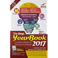 The Mega Yearbook 2017 - Current Affairs & General Knowledge for Competitive Exams 2nd edition