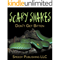 Scary Snakes - Don't Get Bitten: Deadly Wildlife Animals (Reptiles and Amphibians for Kids)