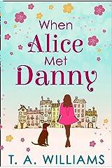 When Alice Met Danny Kindle Edition