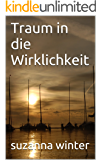 Traum in die Wirklichkeit: Roman (German Edition)