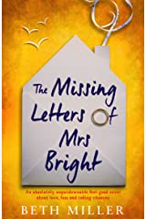 The Missing Letters of Mrs Bright: An absolutely unputdownable feel good novel about love, loss and taking chances Kindle Edition