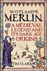 Scotland's Merlin: A Medieval Legend and its Dark Age Origins Paperback