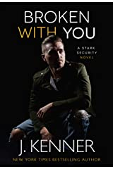Broken With You (Stark Security Book 2) Kindle Edition