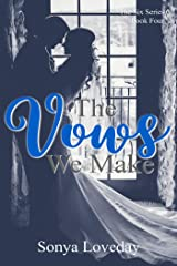 The Vows We Make (The Six Series Book 4) Kindle Edition