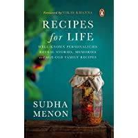 Recipes for Life: Well-Known Personalities Reveal Stories, Memories and Age-old Family Recipes