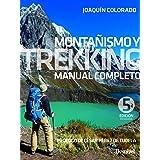 Montañismo y trekking. Manual completo (Manuales Desnivel)