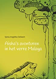 Aisha's aventuren in het verre Malaya