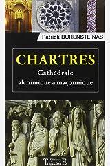 Chartres - Cathédrale alchimique et maçonnique Broché