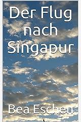Der Flug nach Singapur Kindle Ausgabe