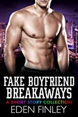 Fake Boyfriend Breakaways: A Short Story Collection Kindle Edition