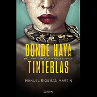 Donde haya tinieblas (Autores Españoles e Iberoamericanos) (Spanish Edition)