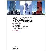 Materiali da costruzione. Struttura, proprietà e tecnologie di produzione (Vol. 1)