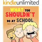 What You Shouldn't Do At School! (Children's Books) (giggletastic stories Book 1)