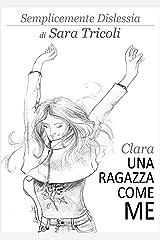 Semplicemente Dislessia - Clara, una ragazza come me Formato Kindle