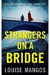 Strangers on a Bridge: A gripping debut psychological thriller! Kindle Edition
