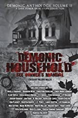 Demonic Household: See Owner's Manual: A Dark Humor Short Story (Demonic Anthology Collection) Paperback