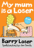 My Mum is a Loser (The Barry Loser Series) (English Edition)