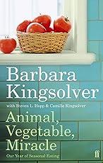 Animal, Vegetable, Miracle: Our Year of Seasonal Eating