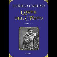 L'arte del canto: I segreti del grande tenore Enrico Caruso (Le Nuove Muse)