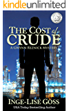 The Cost of Crude: A Gwynn Reznick Mystery (English Edition)