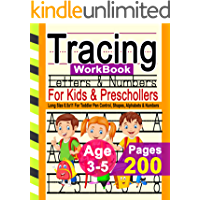 Kids Tracing Letters and Numbers: 200 Practice Pages: Workbook for Preschool, Kindergarten, and Kids Ages 3-5 / Pen…