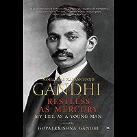 RESTLESS AS MERCURY: My Life As a Young Man Mohandas Karamchand Gandhi