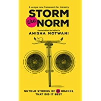 Storm the Norm: Untold Stories of 20 Brands That Did It Best
