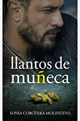 LLANTOS DE MUÑECA: (Thriller de suspense psicológico. Una original novela de intriga, coraje y pasión). Versión Kindle