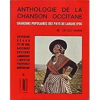 Anthologie de la chanson occitane : chansons populaires des pays de langue d'oc